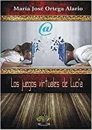 Los juegos virtuales de Lucía: Amazon.es: María José