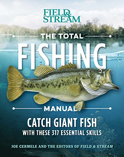 The Total Fishing Manual (Paperback Edition): 317 Essential Fishing Skills (Field & Stream) ()