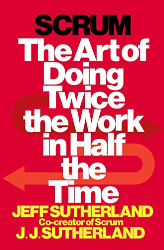 Scrum: The Art of Doing Twice the Work in Half the Time (Best Scrum Master Certification)