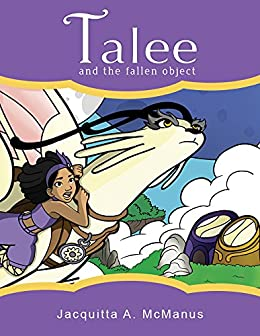 Talee and the Fallen Object: (Early Reader Chapter Book) by [McManus, Jacquitta A.]