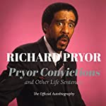 Pryor Convictions: And Other Life Sentences | Richard Pryor