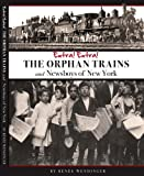 Extra! Extra! the Orphan Trains and Newsboys of New York, Renee Wendinger, 0615297552