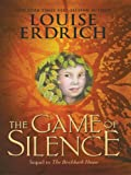 The Game of Silence, Louise Erdrich, 0786277688