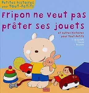 """Afficher """"Fripon ne veut pas prêter ses jouets"""""""