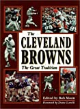 The Cleveland Browns, the Great Tradition, Bob Moon, 0966766016