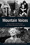 img - for Mountain Voices: Stories Of Life And Adventure In The White Mountains And Beyond book / textbook / text book