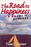 The Road to Happiness Is Full of Potholes, Tim Connor, 0937539287