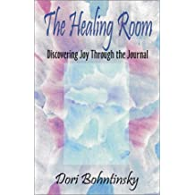 The Healing Room: Discovering Joy through the Journal