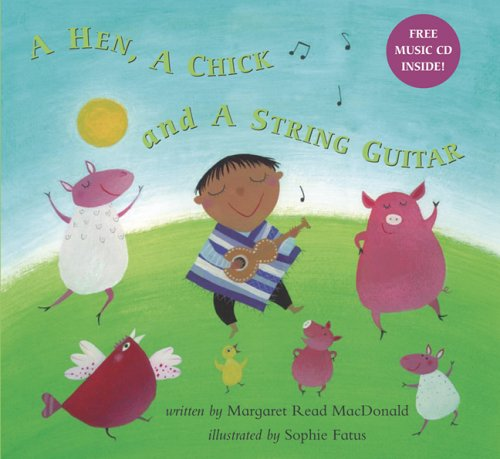 A Hen, A Chick And A String Guitar: Inspired By A Chilean Folk Tale by Barefoot Books