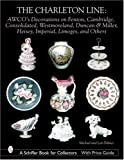 The Charleton Line: Decoration on Glass And Porcelain from Fenton, Cambridge, Consolidated, Westmoreland, Duncan & Miller, Heisey, Imperial, Limoges, ... Book for Collectors with Price Guide)