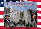 The Patriot Test : Americans Grading George W. Bush and John Kerry, Linney, Warren T. and Asmus, Peter, 0975938703