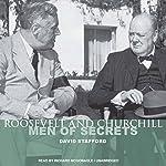 Roosevelt and Churchill: Men of Secrets | David Stafford