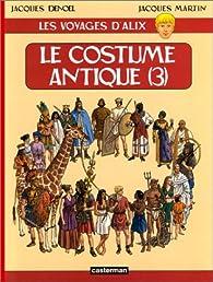 Les voyages d'Alix, tome 10 : Le costume antique 3/3 par Jacques Denoël