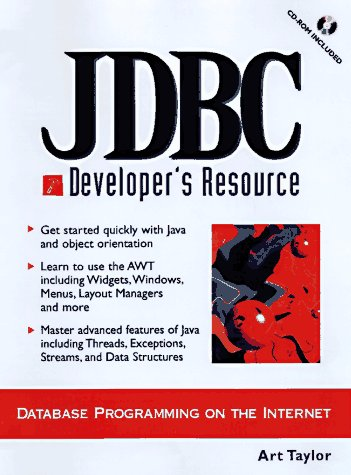 Jdbc Developer's Resource: Database Programming on the Internet (Prentice Hall Ptr Developer's Resource Series)