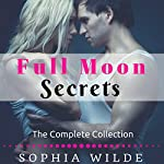 Full Moon Secrets: The Complete Collection | Sophia Wilde
