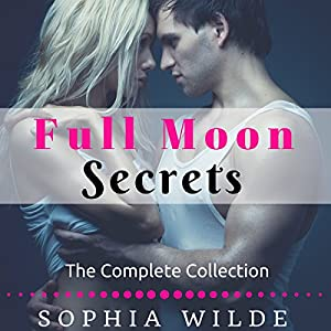 Full Moon Secrets: The Complete Collection Audiobook