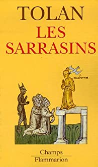 Les sarrasins : L'islam dans l'imagination européenne au Moyen Age par John Victor Tolan