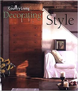 Country Living Decorating Style: Country Living: 9780688167523: Amazon.com:  Books