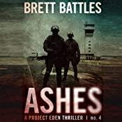 Ashes: Project Eden Thriller, Book 4 | Brett Battles