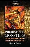 Prehistoric Monsters, Allen A. Debus, 0786442816