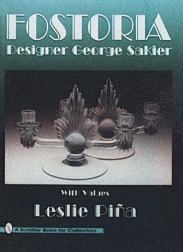 Fostoria Designer George Sakier (Schiffer Book for Collectors) Fostoria Green