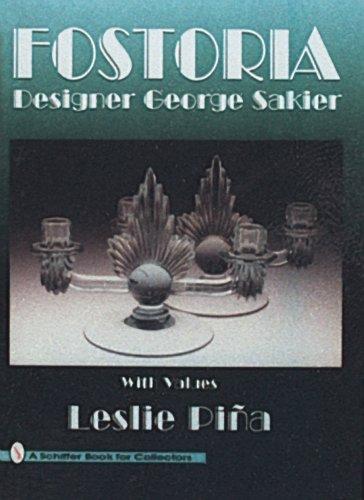 Fostoria Designer George Sakier (Schiffer Book for Collectors)