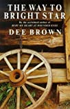 The Way to Bright Star by Dee Brown front cover