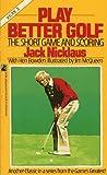 Play Better Golf, Jack Nicklaus, 0671632574