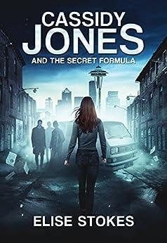 Cassidy Jones and the Secret Formula (Cassidy Jones Adventures Book 1) by [Stokes, Elise]