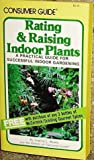 Rating and Raising Indoor Plants, Virginia L. Beatty and Consumer Guide Editors, 0671220519
