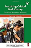 "BOOKS RECEIVED: Christine K. Lemley, ""Practicing Critical Oral History: Connecting School and Community"" (Routledge, 2017)"