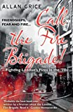 Call the Fire Brigade!, Allan Grice, 1780575661