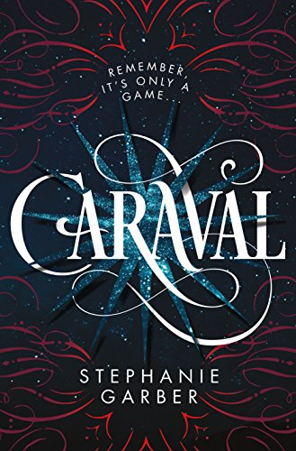 Cover image of Caraval, by Stephanie Garber