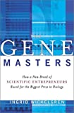 The Gene Masters, Ingrid Wickelgren, 0805071741