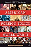 American Foreign Policy since WWII 19th Edition, Steven W. Hook and John Spainer, 1452226717