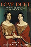 img - for Love Duet: And Other Curious Stories About Music book / textbook / text book