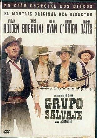Grupo salvaje. El montaje del director Edición especial DVD ...