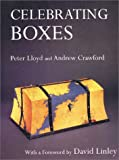 Celebrating Boxes, Peter Lloyd and Andrew Crawford, 0941936732