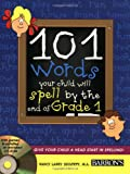 101 Words Your Child Will Spell by the End of Grade 1, Nancy Laney Skultety, 0764179489