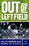 Out of Left Field, Art Thiel, 1570613907