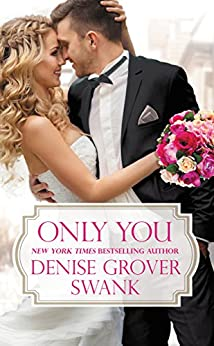 Only You (Bachelor Brotherhood) by [Swank, Denise Grover]