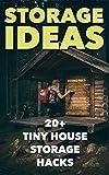 Storage Ideas: 20+ Tiny House Storage Hacks