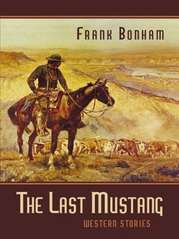 Five Star First Edition Westerns - The Last Mustang: Western Stories ebook