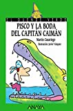 img - for 107. Pisco y la boda del Capitan Caiman (Cuentos, Mitos Y Libros-Regalo) (Spanish Edition) book / textbook / text book