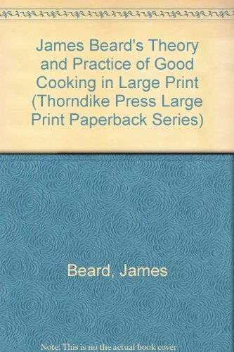 James Beard's Theory and Practice of Good Cooking (James Beards Theory And Practice Of Good Cooking)