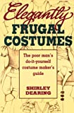 Elegantly Frugal Costumes, Shirley Dearing, 0916260887