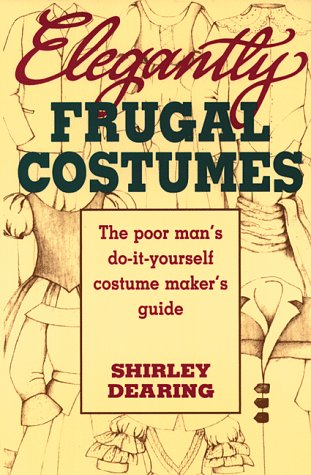 [Elegantly Frugal Costumes: The Poor Man's Do-It-Yourself Costume Maker's Guide] (Hippo Costume Uk)