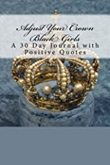Adjust Your Crown Black Girls: 30 day journal with positive quotes from black women Paperback
