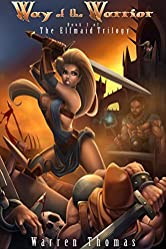 Way of the Warrior: The Elfmaid Trilogy