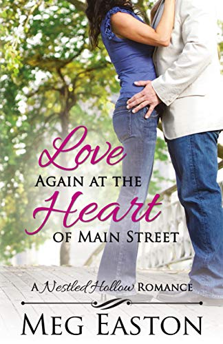 Love Again at the Heart of Main Street (A Nestled Hollow Romance Book 4) ()
